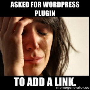 Asked for WordPress Plugin to … Add a Link